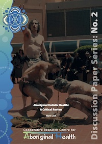 Aboriginal Holistic Health: A Critical Review
