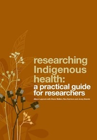 Researching Indigenous Health: A practical guide for researchers