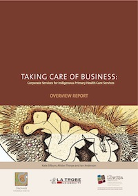Taking Care of Business: Corporate services for Indigenous primary health care services – Overview Report