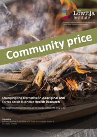 Changing the Narrative in Aboriginal and Torres Strait Islander Health Research (Community Price)