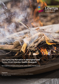 Changing the Narrative in Aboriginal and Torres Strait Islander Health Research: Four Cooperative Research Centres and the Lowitja Institute: The story so far