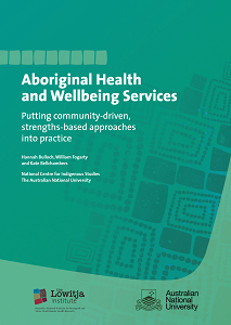 Aboriginal Health and Wellbeing Services - Putting community-driven, strengths-based approaches into practice